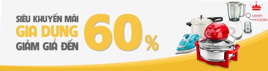 Siêu khuyến mãi, gia dụng giảm tới 60%