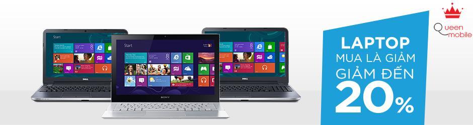 Mua laptop, giảm giá liền tay -  Giảm đến 20%