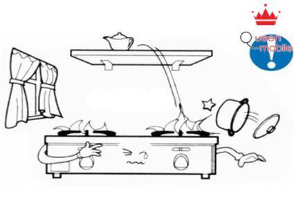 Tuyệt đối không để bếp gần vật dụng dễ cháy như (màn hay rèm cửa) hay đặt bếp dưới kệ vì các vật dụng có thể rơi xuống bếp.