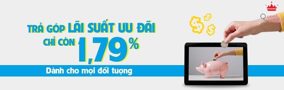 Trả Góp Lãi Suất Ưu Đãi - 1,79%