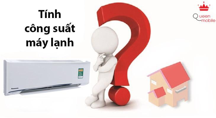 Cách tính công suất máy lạnh, điều hòa phù hợp với diện tích căn phòng