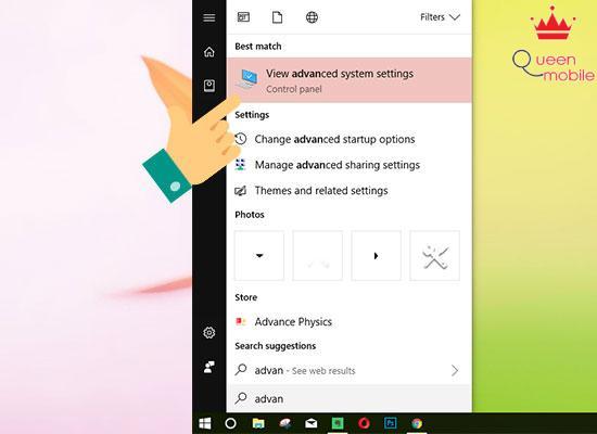 Bước 1: Bạn nhấn phím Windows và nhập Advanced để mở Advanced system settings như hình dưới.